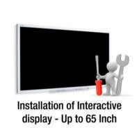 Installation of Interactive touch display – Up to 65 inch