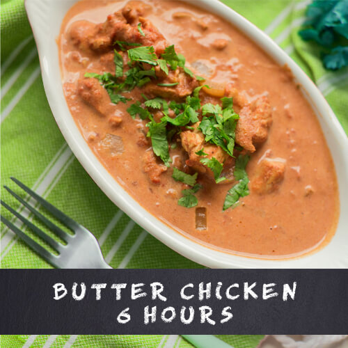 butter chicken 6 hours