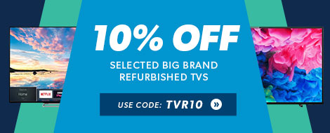 Shop Refurbished TVs.