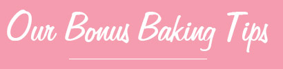 Our Baking Tips!
