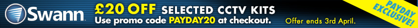 Get £20 off selected Swann CCTV Kits with promo code PAYDAY20