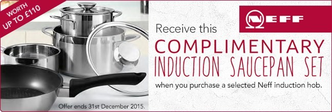 Complimentary Induction Saucepans from Neff