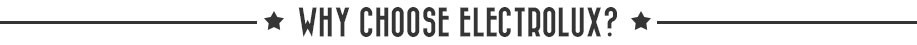 Why Choose Electrolux Appliances
